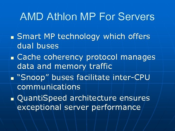 AMD Athlon MP For Servers n n Smart MP technology which offers dual buses