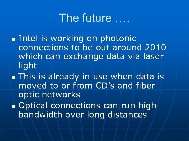 The future …. n n n Intel is working on photonic connections to be
