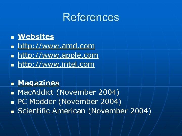 References n n n n Websites http: //www. amd. com http: //www. apple. com