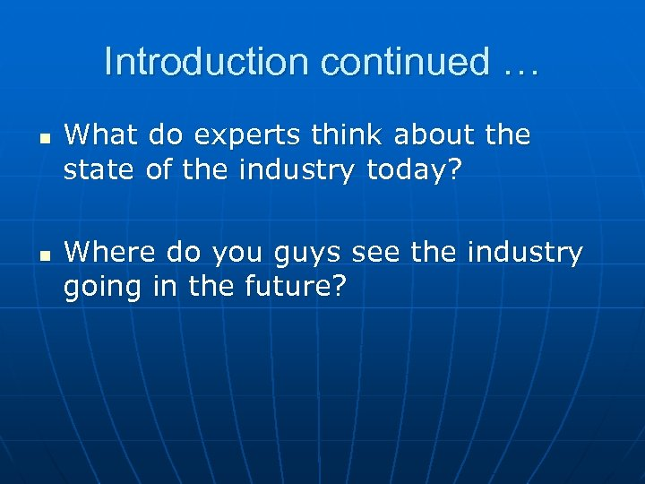Introduction continued … n n What do experts think about the state of the