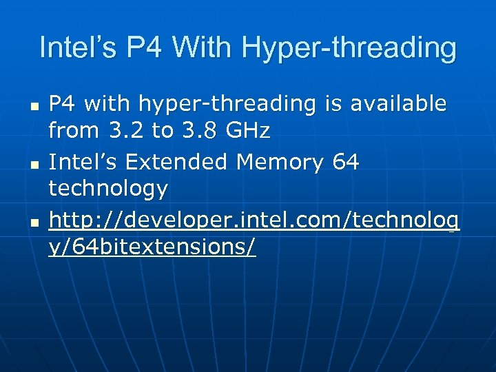Intel's P 4 With Hyper-threading n n n P 4 with hyper-threading is available
