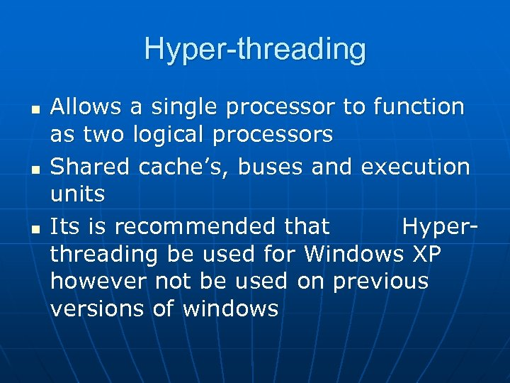 Hyper-threading n n n Allows a single processor to function as two logical processors
