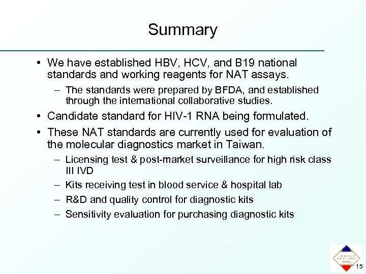 Summary • We have established HBV, HCV, and B 19 national standards and working