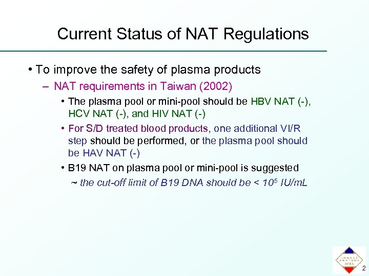Current Status of NAT Regulations • To improve the safety of plasma products –