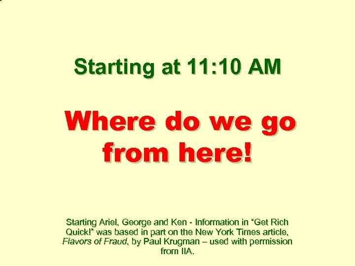 Starting at 11: 10 AM Where do we go from here! Starting Ariel, George