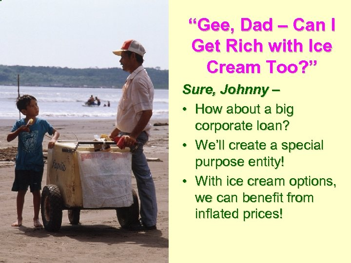 """""""Gee, Dad – Can I Get Rich with Ice Cream Too? """" Sure, Johnny"""