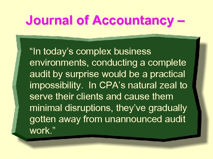 """Journal of Accountancy – """"In today's complex business environments, conducting a complete audit by"""