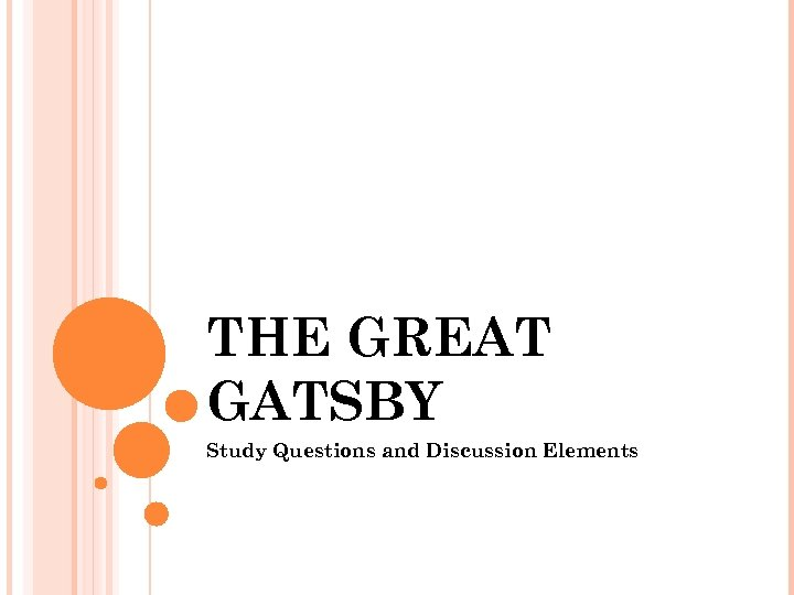 THE GREAT GATSBY Study Questions and Discussion Elements