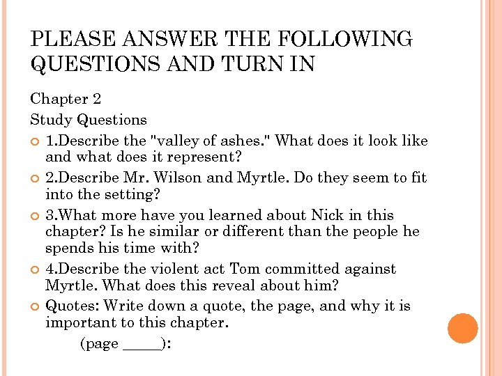 PLEASE ANSWER THE FOLLOWING QUESTIONS AND TURN IN Chapter 2 Study Questions 1. Describe