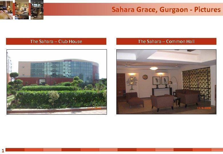 Sahara Grace, Gurgaon - Pictures The Sahara – Club House 1 The Sahara –