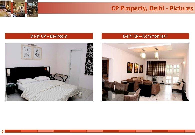 CP Property, Delhi - Pictures Delhi CP – Bedroom 2 Delhi CP – Common