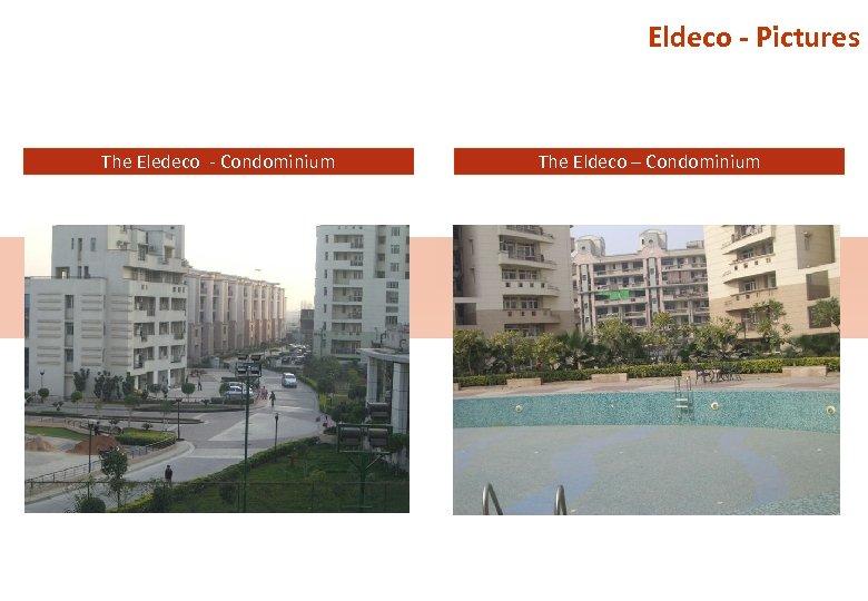 Eldeco - Pictures The Eledeco - Condominium The Eldeco – Condominium