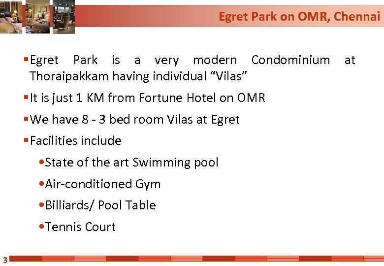 Egret Park on OMR, Chennai § Egret Park is a very modern Condominium at