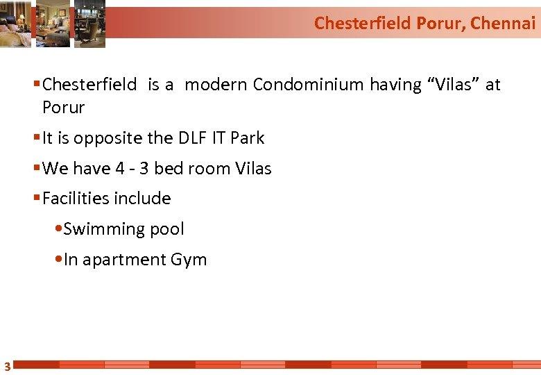 """Chesterfield Porur, Chennai § Chesterfield is a modern Condominium having """"Vilas"""" at Porur §"""