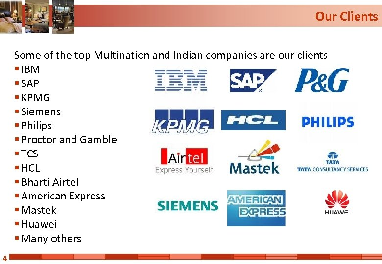 Our Clients Some of the top Multination and Indian companies are our clients §