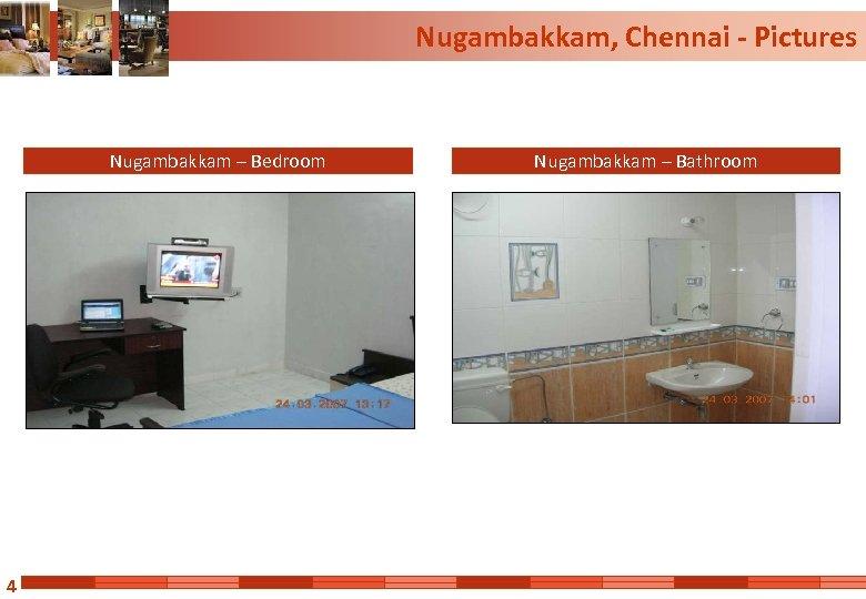 Nugambakkam, Chennai - Pictures Nugambakkam – Bedroom 4 Nugambakkam – Bathroom