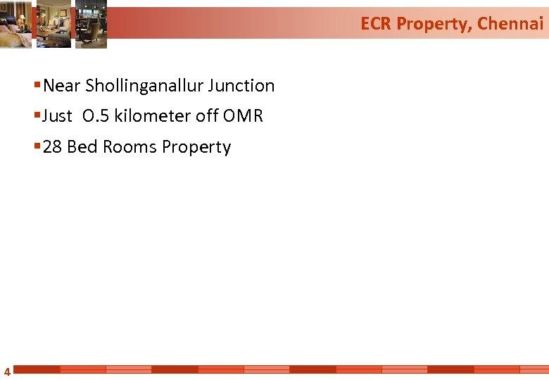 ECR Property, Chennai § Near Shollinganallur Junction § Just O. 5 kilometer off OMR