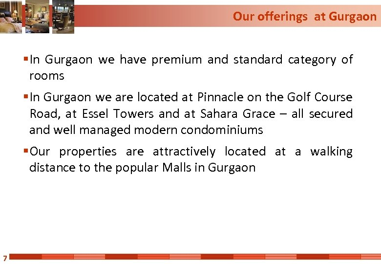 Our offerings at Gurgaon § In Gurgaon we have premium and standard category of