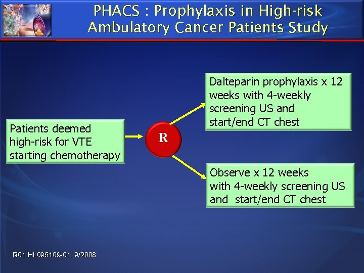 PHACS : Prophylaxis in High-risk Ambulatory Cancer Patients Study Patients deemed high-risk for VTE