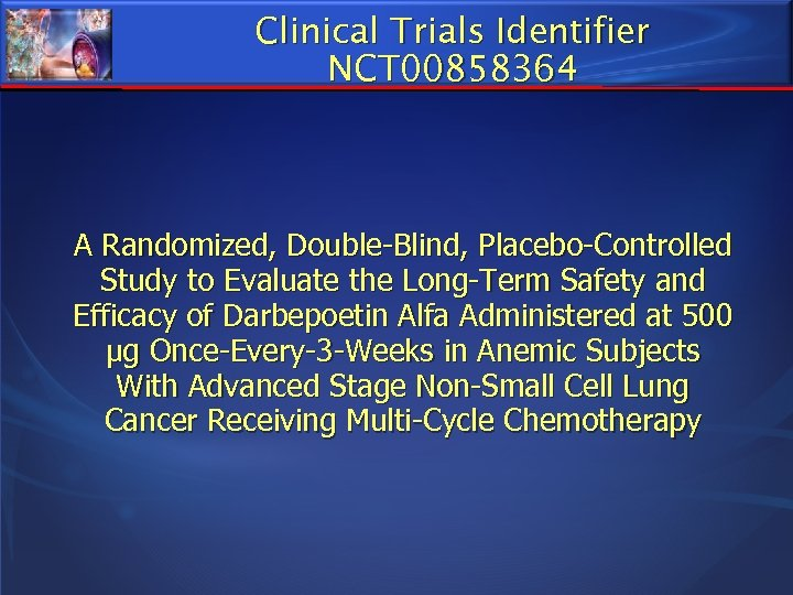 Clinical Trials Identifier NCT 00858364 A Randomized, Double-Blind, Placebo-Controlled Study to Evaluate the Long-Term
