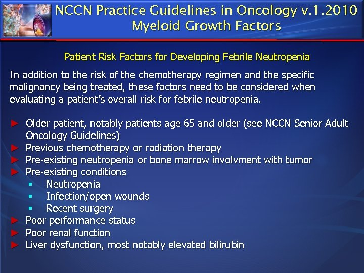 NCCN Practice Guidelines in Oncology v. 1. 2010 Myeloid Growth Factors Patient Risk Factors