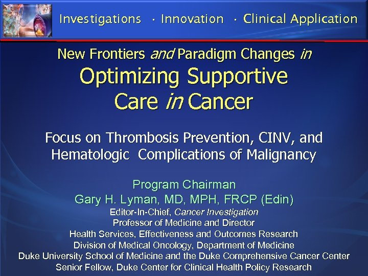 Investigations • Innovation • Clinical Application New Frontiers and Paradigm Changes in Optimizing Supportive