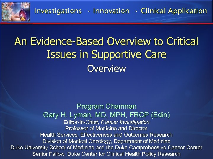 Investigations • Innovation • Clinical Application An Evidence-Based Overview to Critical Issues in Supportive