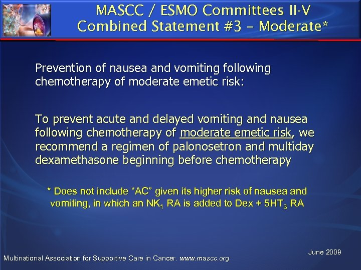MASCC / ESMO Committees II-V Combined Statement #3 – Moderate* Prevention of nausea and