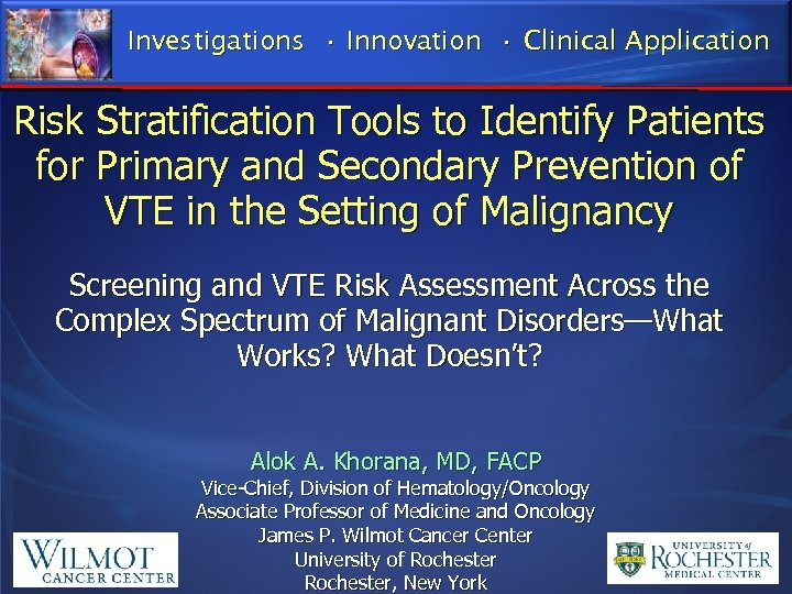 Investigations • Innovation • Clinical Application Risk Stratification Tools to Identify Patients for Primary