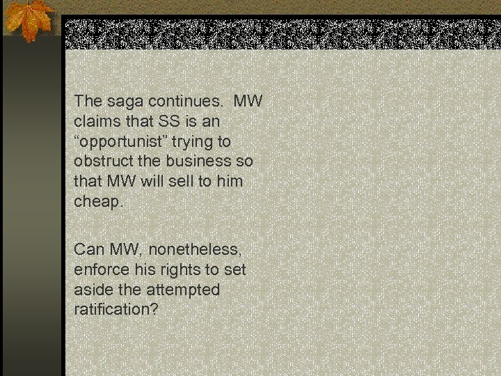 """The saga continues. MW claims that SS is an """"opportunist"""" trying to obstruct the"""