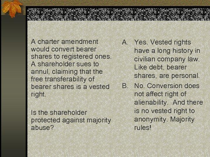 A charter amendment would convert bearer shares to registered ones. A shareholder sues to