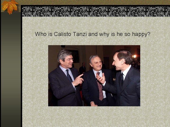 Who is Calisto Tanzi and why is he so happy?