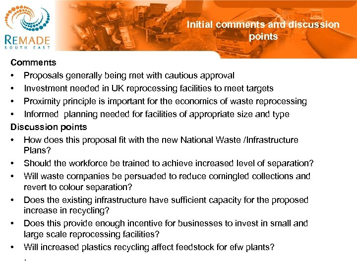 Initial comments and discussion points Comments • Proposals generally being met with cautious approval