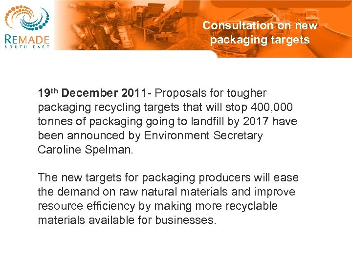 Consultation on new packaging targets 19 th December 2011 - Proposals for tougher packaging