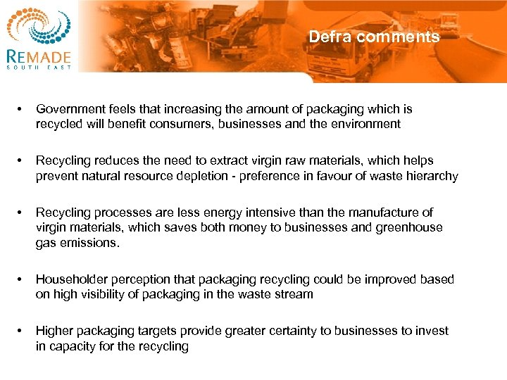 Defra comments • Government feels that increasing the amount of packaging which is recycled