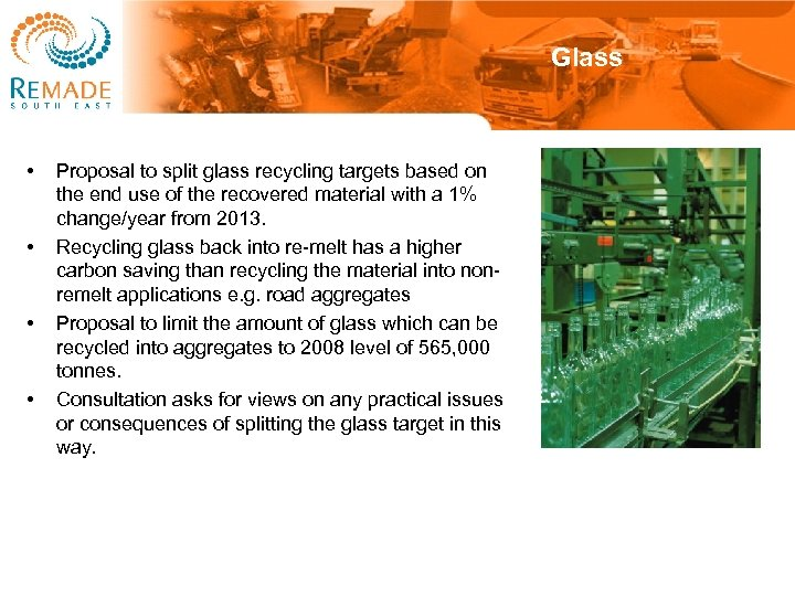 Glass • • Proposal to split glass recycling targets based on the end use