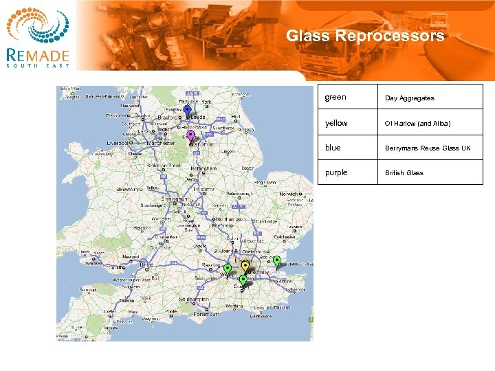 Glass Reprocessors green Day Aggregates yellow OI Harlow (and Alloa) blue Berrymans Reuse Glass