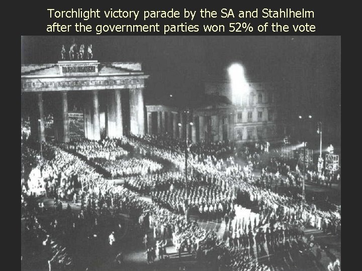 Torchlight victory parade by the SA and Stahlhelm after the government parties won 52%