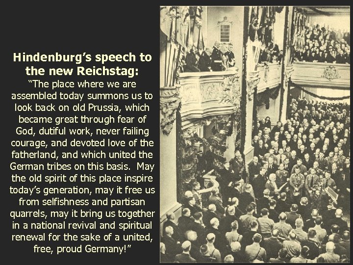 """Hindenburg's speech to the new Reichstag: """"The place where we are assembled today summons"""