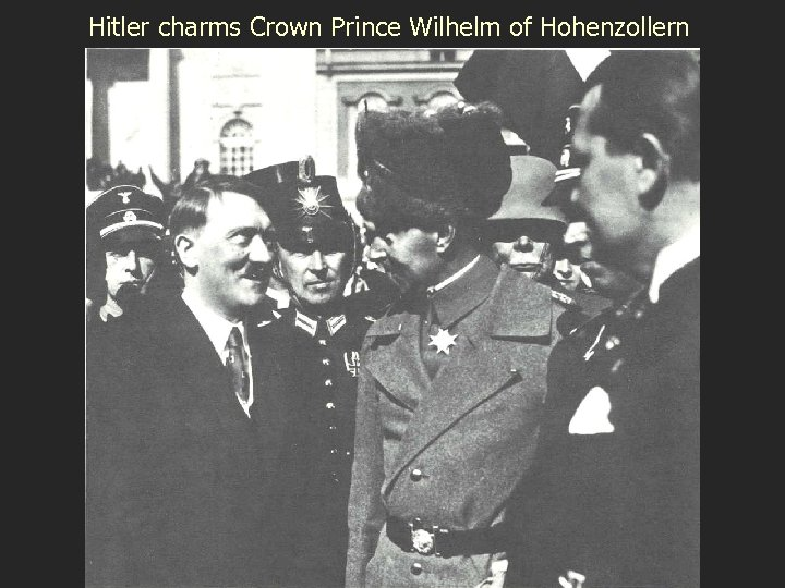 Hitler charms Crown Prince Wilhelm of Hohenzollern