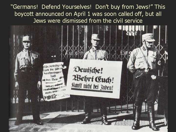 """""""Germans! Defend Yourselves! Don't buy from Jews!"""" This boycott announced on April 1 was"""
