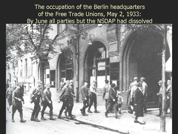 The occupation of the Berlin headquarters of the Free Trade Unions, May 2, 1933: