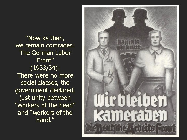 """""""Now as then, we remain comrades: The German Labor Front"""" (1933/34): There were no"""