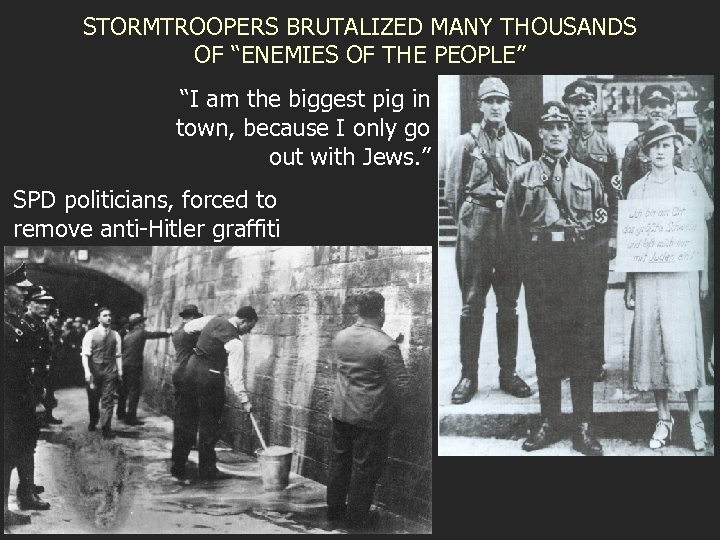 """STORMTROOPERS BRUTALIZED MANY THOUSANDS OF """"ENEMIES OF THE PEOPLE"""" """"I am the biggest pig"""