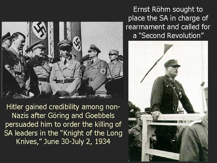 Ernst Röhm sought to place the SA in charge of rearmament and called for