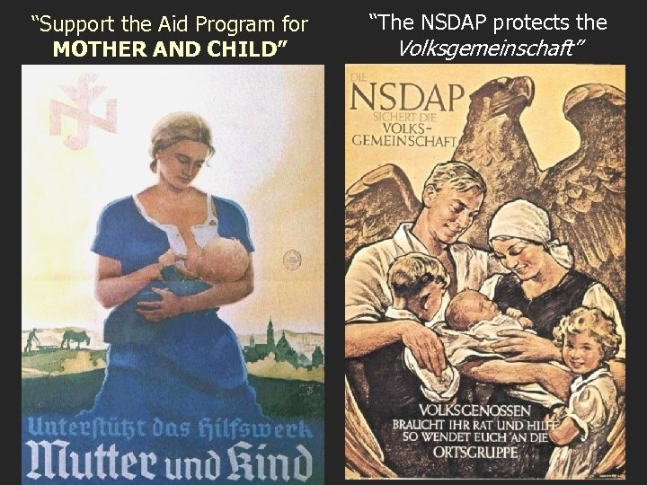 """""""Support the Aid Program for MOTHER AND CHILD"""" """"The NSDAP protects the Volksgemeinschaft"""""""