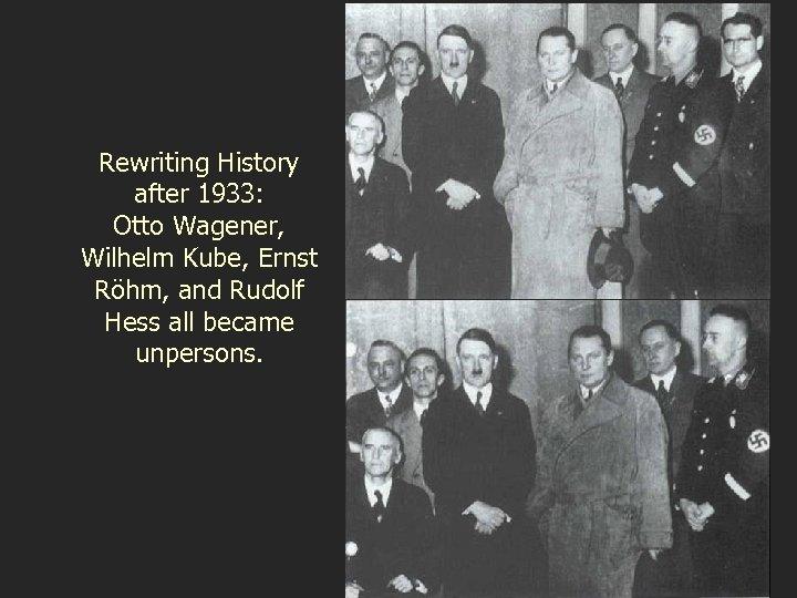 Rewriting History after 1933: Otto Wagener, Wilhelm Kube, Ernst Röhm, and Rudolf Hess all