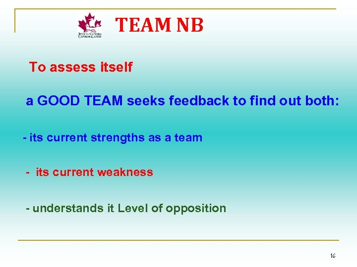 TEAM NB To assess itself a GOOD TEAM seeks feedback to find out both:
