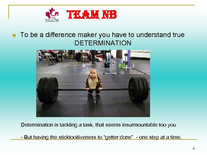 TEAM NB n To be a difference maker you have to understand true DETERMINATION