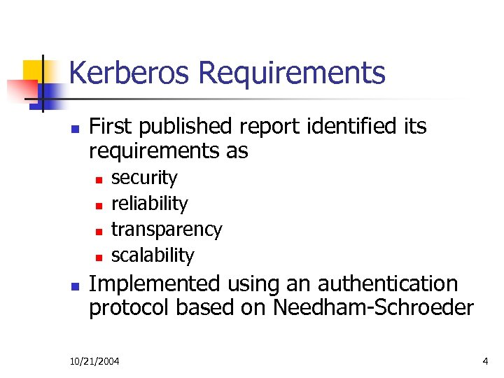 Kerberos Requirements n First published report identified its requirements as n n n security